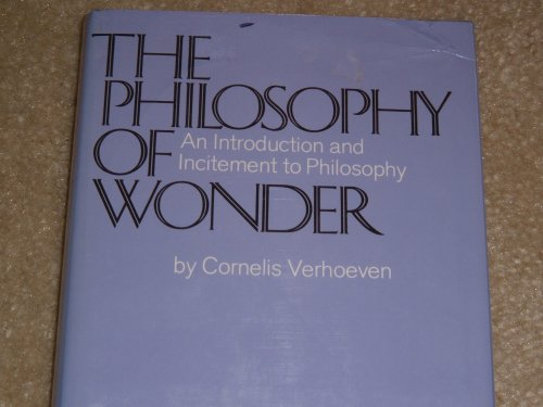 The Philosophy of Wonder: an Introduction and Incitement to Philosophy, Cornelis Verhoeven
