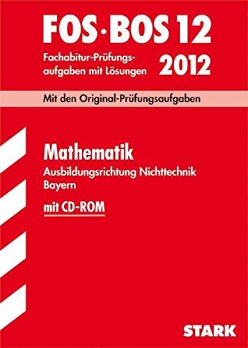 abschluss-prfungsaufgaben-fachoberschule-berufsoberschule-bayern-abschluss-prfungsaufgaben-fos-bos-bayern-fachabitur-mathematik-fos-bos-12-2012-jahrgnge-2005-2011-mit-lsungen