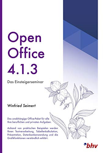 Amazon Com Openoffice 4 1 3 Das Einsteigerseminar German