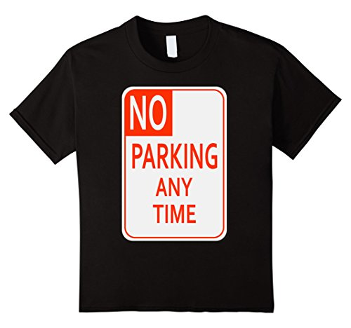 Kids No Parking Any Time Sign Simple Halloween Costume T-Shirt 8 (Road Sign Halloween Costumes)