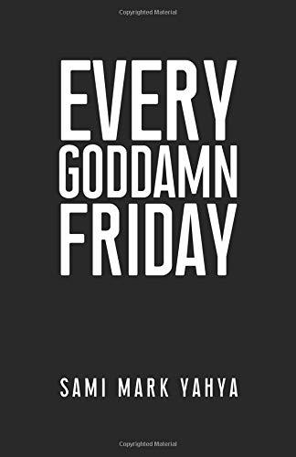 Sami Yahya (Faderhead) - Every Goddamn Friday
