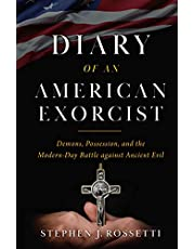 Diary of an American Exorcist: Demons, Possession, and the Modern-Day Battle Against Ancient Evil