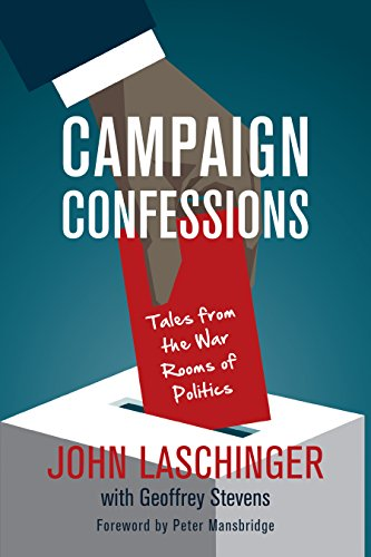 R.e.a.d Campaign Confessions: Tales from the War Rooms of Politics [W.O.R.D]