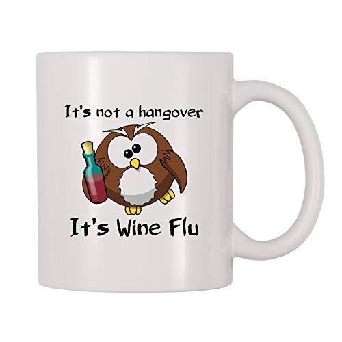 4 All Times It's Not A Hangover It's Wine Flu Coffee Mug (11 oz)