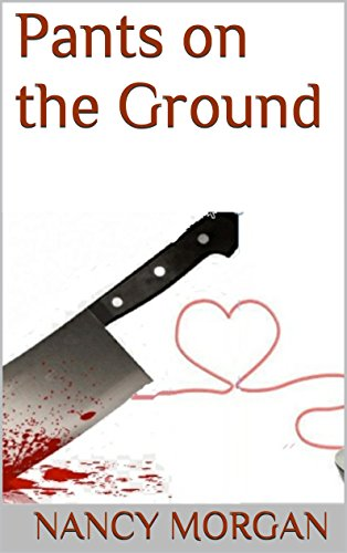 Book: Pants on the Ground by Nancy Morgan