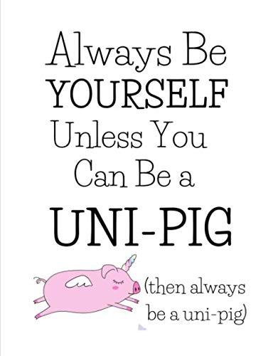 Uni Halloween Costume (Always Be A Uni-Pig!: Funny Gifts For People Who Love Pigs - Cute Paperback)