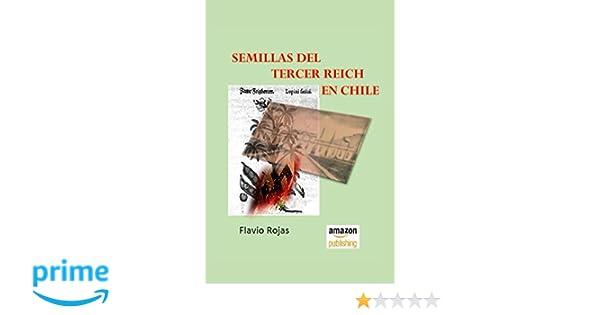 Semillas del Tercer Reich en Chile (Spanish Edition): Flavio Rojas, Ingrid Rojas: 9780692130575: Amazon.com: Books