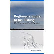 Beginner's Guide to Ice Fishing