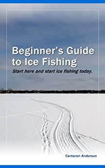 Beginner 39 s guide to ice fishing ebook cameron for Beginners guide to fishing