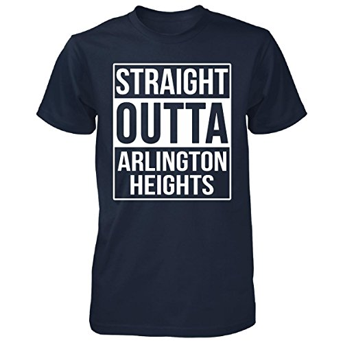 Straight Outta Arlington Heights City. Cool Gift - Unisex Tshirt Navy L (Arlington Heights City)