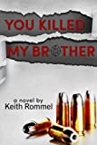 You Killed My Brother, Keith Rommel, 0615819206