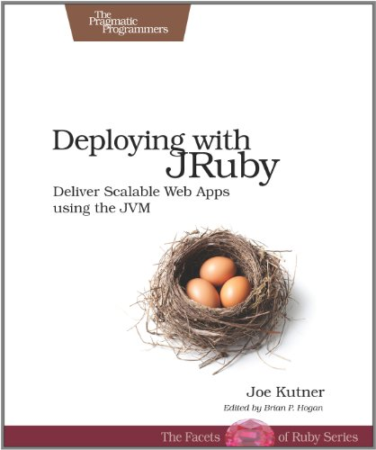 [PDF] Deploying with JRuby: Deliver Scalable Web Apps using the JVM Free Download | Publisher : Pragmatic Bookshelf | Category : Computers & Internet | ISBN 10 : 1934356972 | ISBN 13 : 9781934356975