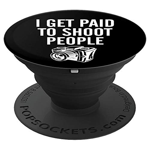 Funny Photography Photographer Gift Get Paid To Shoot People PopSockets Grip and Stand for Phones and Tablets