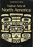 Native Arts of North America, Christian F. Feest, 0195202163