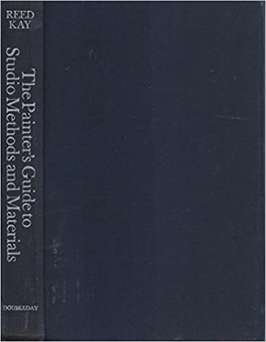 Book The Painter's Guide to Studio Methods and Materials by Reed Kay (21-Mar-1983)