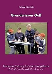 Grundwissen Golf: Teil 5. Was man über Golf wissen sollte