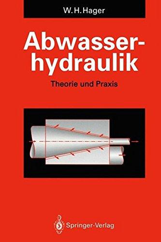 Abwasserhydraulik: Theorie und Praxis Gebundenes Buch – 19. Juni 1995 Willi H. Hager Springer 3540553479 Bau- und Umwelttechnik