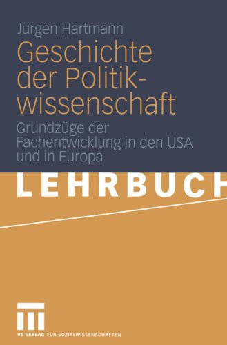 Geschichte der Politikwissenschaft Grundzuege der Fachentwicklung in den Usa und in Europa