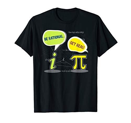 Lover Pi Day 2018 T Shirt Be Rational Get Real TShirt Pi (T-shirt Rational Pi)