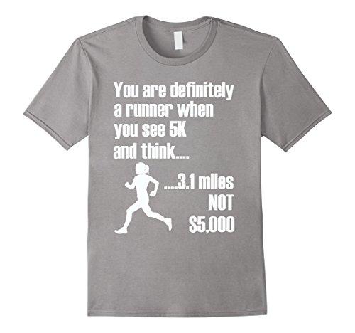 5k Runner (Mens You're a Runner 5k or 3.1 miles - Funny Runner T Shirt Large Slate)