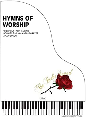 The Beebe Sound: Hymns of Worship Volume Four: Larry R  Beebe (The