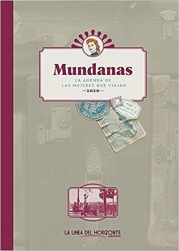 Mundanas.AGENDA 2020: La agenda de las mujeres que viajan: 4 ...
