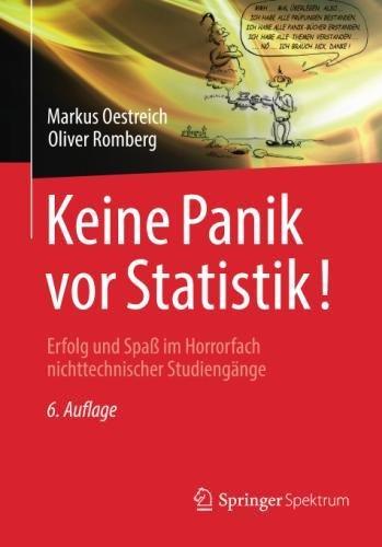 Keine Panik vor Statistik!: Erfolg und Spaß im Horrorfach nichttechnischer Studiengänge