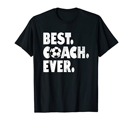 Soccer Coach T Shirt - Best Coach Ever Soccer Funny Gift (Best Ever Funny Feet)