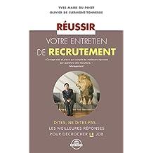 Réussir votre entretien de recrutement: Dites, ne dites pas…  Les meilleures réponses pour décrocher LE job (Zen business) (French Edition)