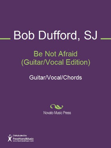 Be Not Afraid (Guitar/Vocal Edition)
