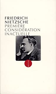 Première considération inactuelle : David Strauss, le sectateur et l'écrivain, Nietzsche, Friedrich