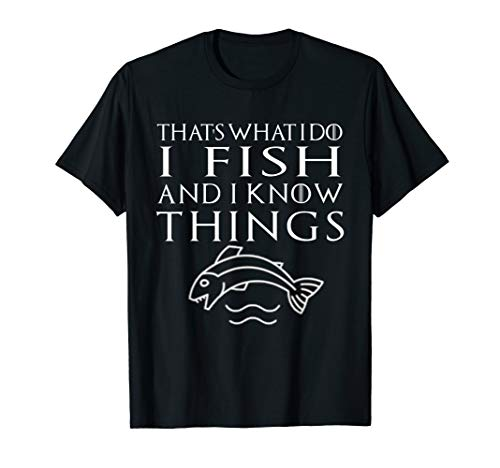 Funny That's What I Do Quote Fishing T Shirt Men Women Gift