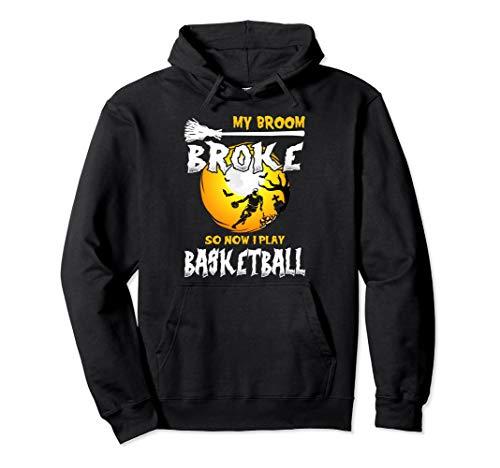 My Broom Broke So Now I Play Basketball Halloween Costume Pullover Hoodie