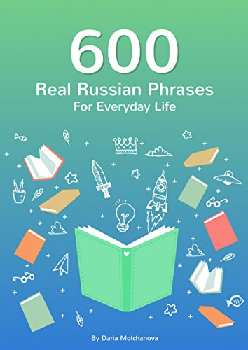 600 Real Russian Phrases For Everyday Life Russian Phrase Book