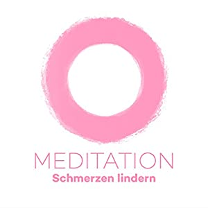 Meditation Schmerzen lindern Hörbuch
