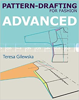 Pattern-drafting for Fashion: Advanced: Teresa Gilewska