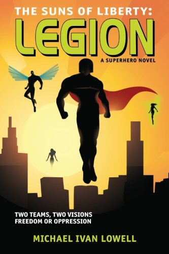 The Suns of Liberty: Legion: A Superhero Novel (Volume 2)