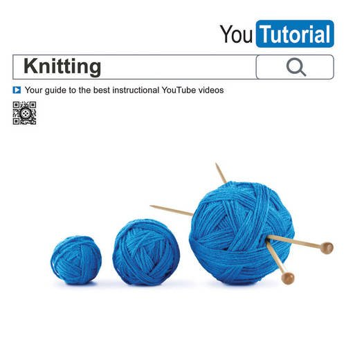 YouTutorial: Knitting: Your Guide to the Best Instructional YouTube Videos
