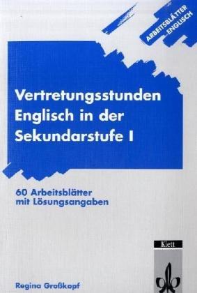 Arbeitsblätter Englisch/Arbeitsblätter Vertretungsstunden Englisch: 60 Arbeitsblätter mit Lösungsangaben. Sekundarstufe I