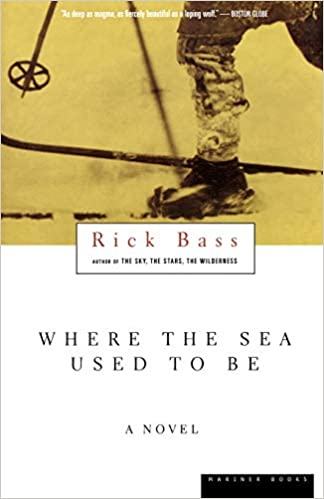 Image result for where the sea used to be rick bass book cover