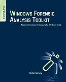 Windows Forensic Analysis Toolkit: Advanced Analysis Techniques for Windows 8
