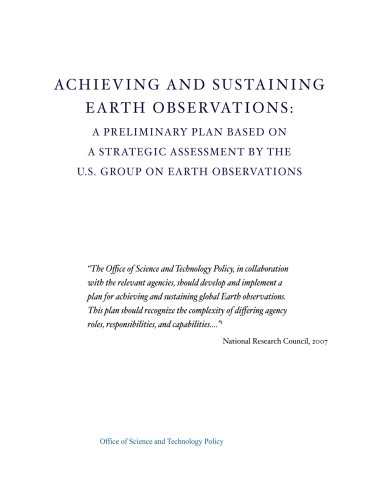 Achieving and Sustaining Earth Observations: A Preliminary Plan Based on a Strategic Assessment by the U.S. Group on Ear