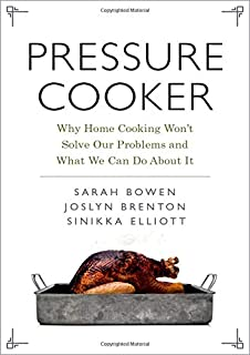 Book Cover: Pressure Cooker: Why Home Cooking Won't Solve Our Problems and What We Can Do About It
