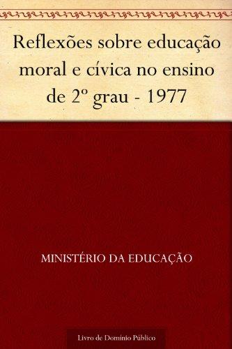 Reflexões sobre educação moral e cívica no ensino de 2º grau - 1977