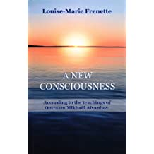 A New Consciousness, According to the Teachings of Omraam Mikhaël Aïvanhov