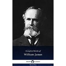 Delphi Complete Works of William James (Illustrated) (Delphi Series Nine Book 22)