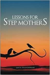 Lessons for Step Mothers: Geeta Maheshwari: 9781482812398