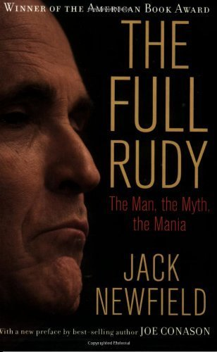 The Full Rudy: The Man, the Myth, the Mania (Nation Books)