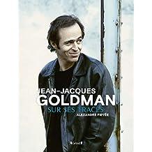 Jean-Jacques Goldman: Sur ses traces