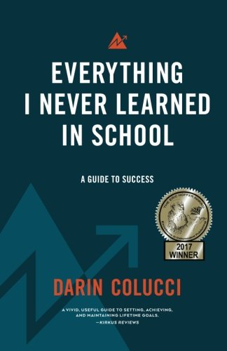 Everything I Never Learned in School: A Guide to Success